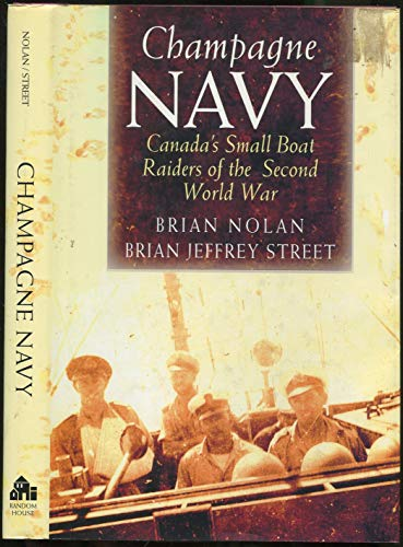 9780394221410: Champagne Navy: Canada's Small Boat Raiders of the Second World War