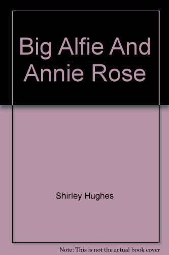 9780394221816: The Big Alfie and Annie Rose Storybook