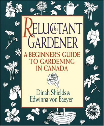 9780394222332: The Reluctant Gardener: A Beginner's Guide To Gardening In Canada