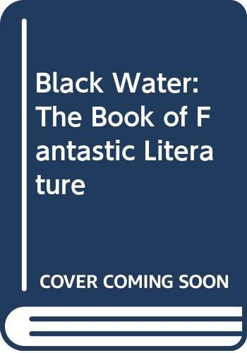 9780394222639: Black Water: The Book of Fantastic Literature by Manguel, Alberto
