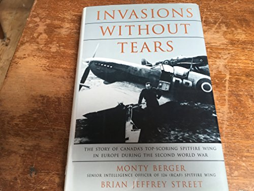 Invasions Without Tears [SIGNED]: Berger, Monty;Street, Brian Jeffrey