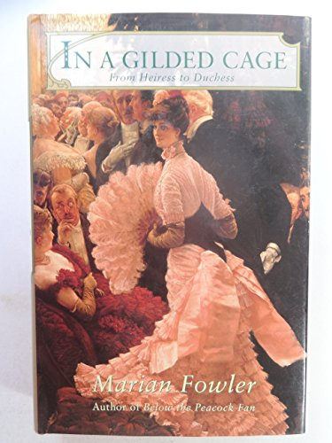 In a Gilded Cage: From Heiress to: Marian Fowler