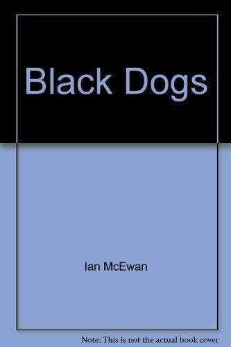 Black Dogs: Mcewan, Ian