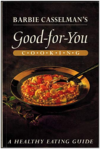 9780394223278: Barbie Casselman's Good-For-You Cooking