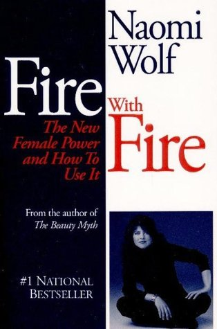 9780394223865: Fire With Fire : The New Female Power and How To Use It