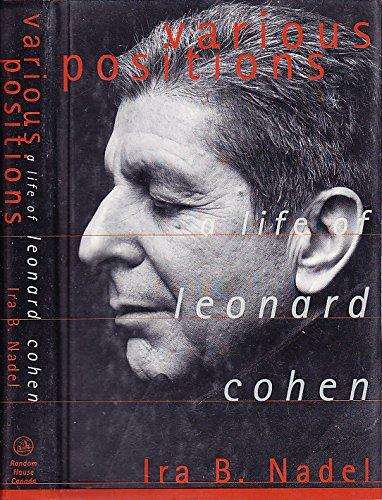 Various Positions: A Life of Leonard Cohen: Nadel, Ira B.