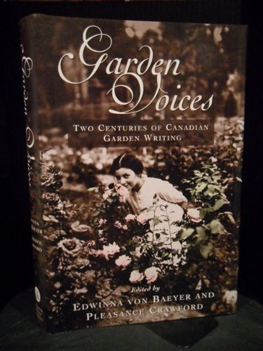 Garden Voices : Two Centuries of Canadian Garden Writing
