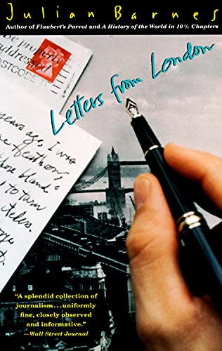 Letters form London (0394224531) by Julian Barnes