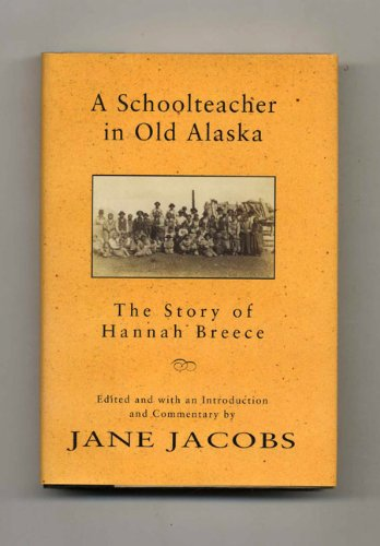 9780394224763: A schoolteacher in old Alaska: The story of Hannah Breece