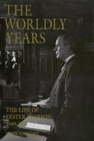 9780394227290: The Life of Lester Pearson, Vol. 2: The Worldly Years, 1949-1972