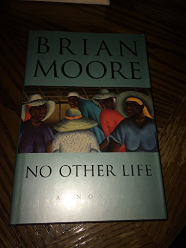 No Other Life: MOORE, BRIAN