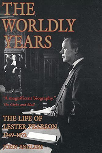 9780394280158: The Life of Lester Pearson, Vol. 2: The Worldly Years, 1949-1972