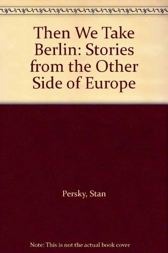 9780394281056: Then We Take Berlin: Stories from the Other Side of Europe