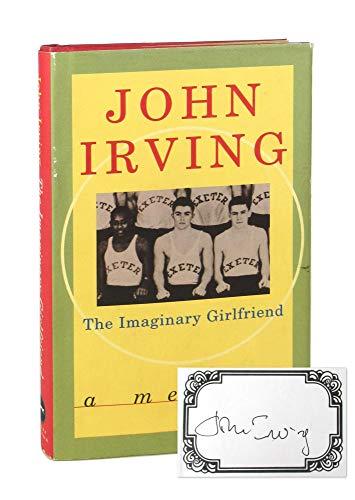 The Imaginary Girlfriend.: IRVING, John.