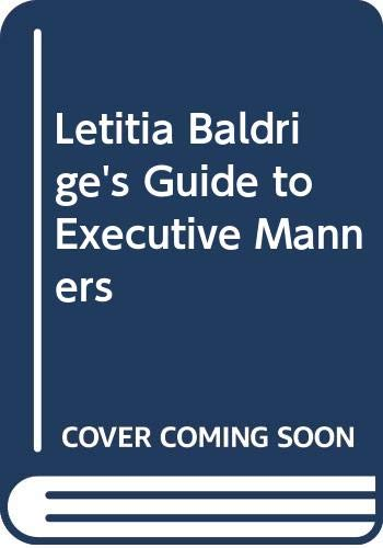 Letitia Baldrige's Guide to Executive Manners (0394298438) by Baldrige, Letitia