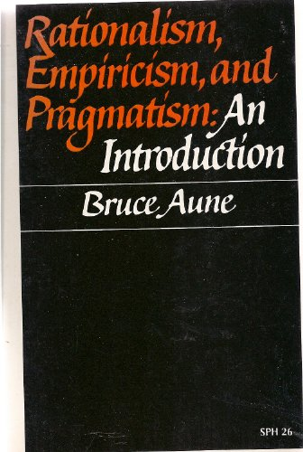 9780394300177: Rationalism, Empiricism, and Pragmatism: an Introduction