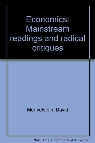 9780394301082: Economics: Mainstream readings and radical critiques