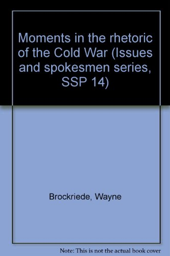9780394302973: Moments in the rhetoric of the Cold War (Issues and spokesmen series, SSP 14)