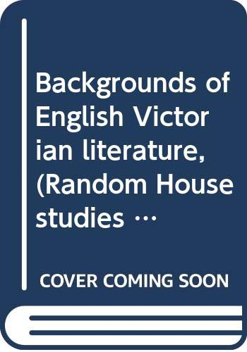 9780394303079: Backgrounds of English Victorian literature, (Random House studies in language and literature, SLL 26)