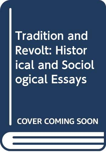 9780394304212: Tradition and Revolt: Historical and Sociological Essays