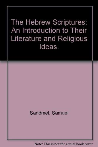 9780394304793: The Hebrew Scriptures: An Introduction to Their Literature and Religious Ideas.