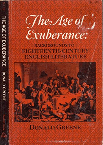 9780394306384: The Age of Exuberance: Backgrounds to Eighteenth-Century English Literature