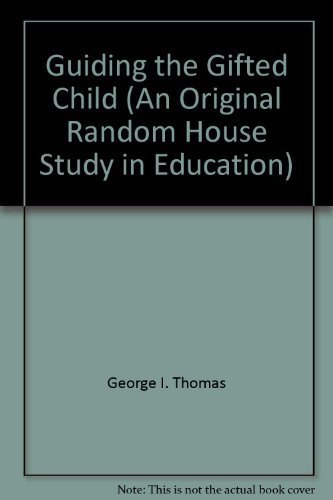 9780394306445: Guiding the Gifted Child (An Original Random House Study in Education)