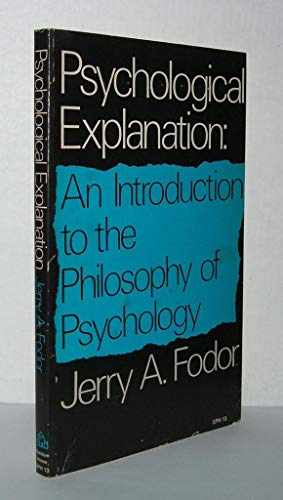 Psychological Explanation; An Introduction to the Philosophy of Psychology (0394306635) by Jerry A. Fodor
