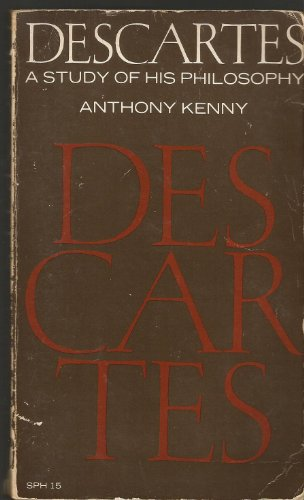 Descartes; A Study of His Philosophy: Anthony Kenny