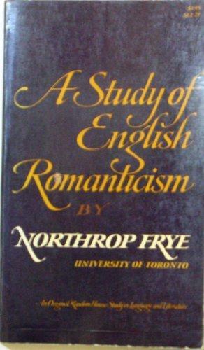 9780394307398: A Study of English Romanticism.