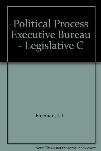 Political Process Executive Bureau - Legislative C: Freeman, J. L.