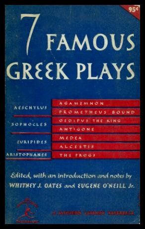 Seven Famous Greek Plays: Prometheus Bound, Agamemnon, Oedipus the King, Antigone, Alcestis, Medea,...