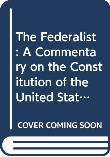 9780394309613: The Federalist: A Commentary on the Constitution of the United States