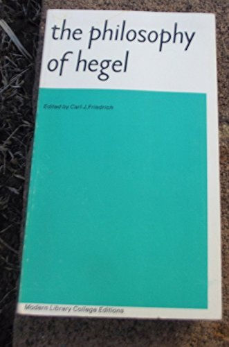 The Philosophy of Hegel: Georg Wilhelm Friedrich