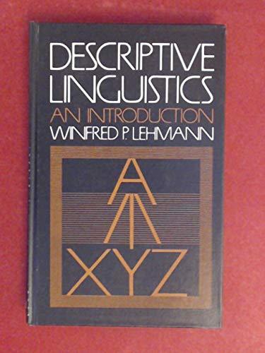 Descriptive linguistics: An introduction: Winfred Philipp Lehmann