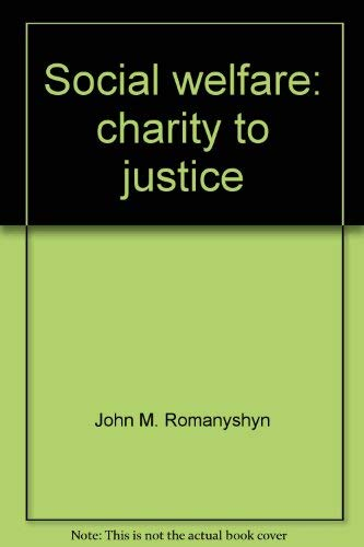 9780394310268: Social welfare: charity to justice