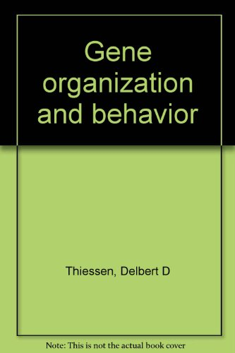 Gene Organization and Behavior;: Thiessen, Delbert;