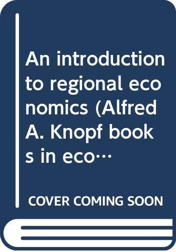 9780394310404: An introduction to regional economics (Alfred A. Knopf books in economics)