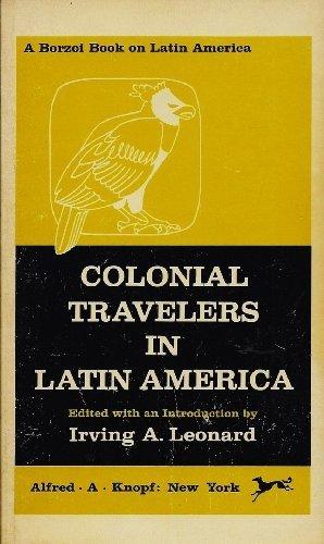 Colonial Travelers in Latin America (A Borzoi