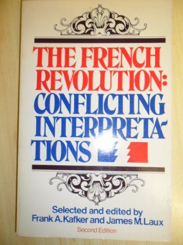 The French Revolution: Conflicting interpretations: Kafker, Frank A