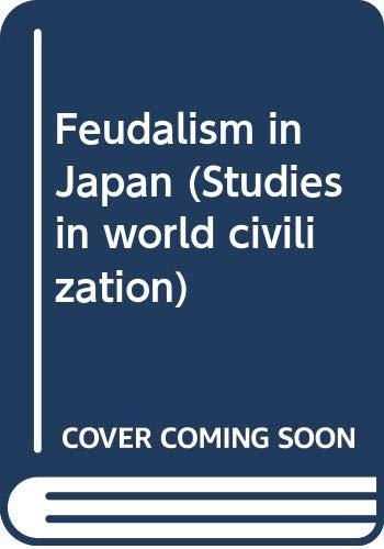 9780394310763: Feudalism in Japan (Studies in world civilization)