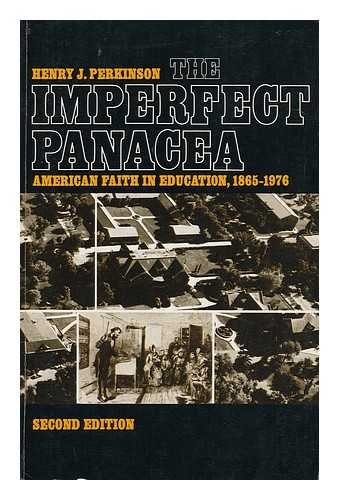 9780394312163: The imperfect panacea: American faith in education, 1865-1976