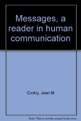 Messages, a reader in human communication: Civikly, Jean M