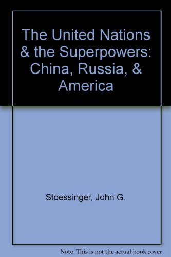 9780394312699: The United Nations & the Superpowers: China, Russia, & America