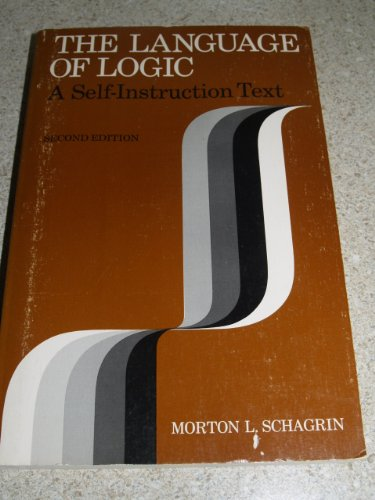 The language of logic: A self-instruction text: Schagrin, Morton L