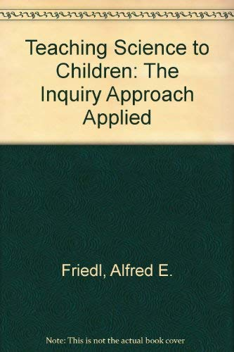 9780394313405: Teaching Science to Children: The Inquiry Approach Applied