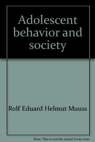 Adolescent behavior and society: a book of readings: Muuss, Rolf Eduard Helmut