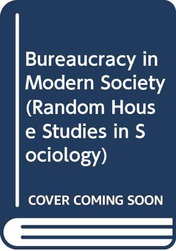 9780394314525: Bureaucracy in Modern Society (Random House Studies in Sociology)