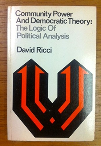 9780394315553: Community Power and Democratic Theory: The Logic of Political Analysis