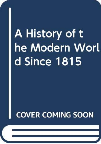 9780394316512: A History of the Modern World Since 1815
